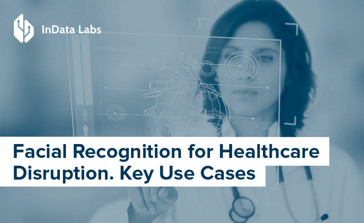 facial recognition for healthcare disruption
