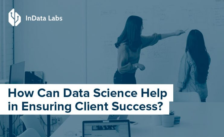 data science can help in ensuring client success