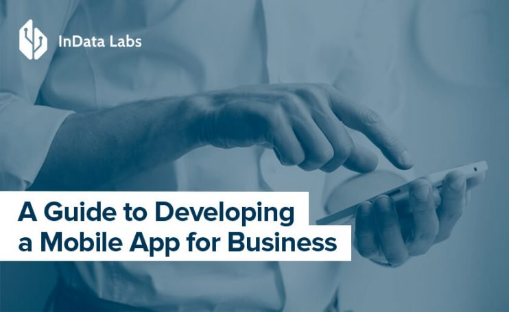 a guide to developing a mobile app for business